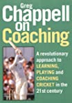 Chappell on Coaching: The Making of C...