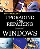 Upgrading and Repairing Microsoft Windows (0789734036) by Mueller, Scott