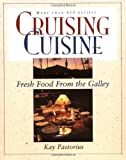 Kay Pastorius Cruising Cuisine: Fresh Food from the Galley