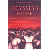 Odysseys Home: Mapping African-Canadian Literatureby George Elliott Clarke