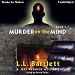 Murder on the Mind: Jeff Reznick Mystery, Book 1 (       UNABRIDGED) by L. L. Bartlett Narrated by Kevin Foley