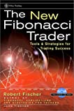 cover of The New Fibonacci Trader: Tools and Strategies for Trading Success