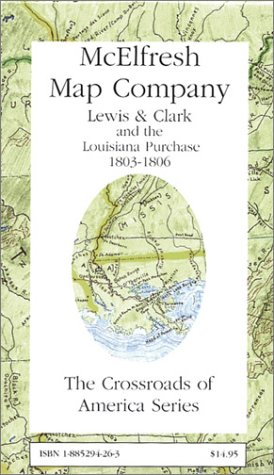 Lewis and Clark and the Louisiana Purchase 1803-1806