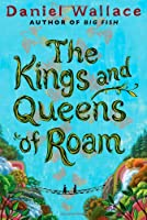 The Kings and Queens of Roam: A Novel