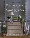 Laura Ashley Decorating with Paper and Paint: Essential and Inspirational Techniques, Room by Room (LA Home Decorating With...)