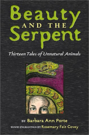 Beauty and the Serpent: Thirteen Tales of Unnatural Animals