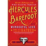 The Horrific Sufferings of the Mind-Reading Monster Hercules Barefoot: His Wonderful Love and His Terrible Hatredby Carl-Johan Vallgren