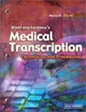 Diehl and Fordney's Medical Transcribing: Techniques and Procedures, 5e