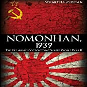 Nomonhan, 1939: The Red Army's Victory that Shaped World War II | [Stuart D. Goldman]