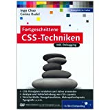 Fortgeschrittene CSS-Techniken: Fortgeschrittene CSS-Techniken, komplexe CSS-Layouts, verschachtelte Navigationslisten, Mehrspaltenlayouts, Debugging u.v.m (Galileo Computing)von &#34;Ingo Chao&#34;