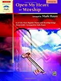 Open My Heart to Worship (Alfred's Sacred Performer Collections) (0739041258) by Hayes