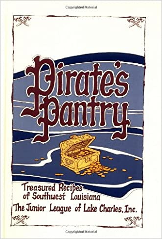 Pirate's Pantry: Treasured Recipes of Southwest Louisiana