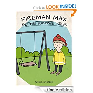 Fireman Max and the Surprise Party (Book 3: The Adventures of Fireman Max Series - Stories for Kids Ages 4-8)