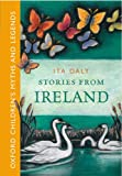 Stories From Ireland -: Oxford Children's Myths and Legends (019272861X) by Daly, Ita