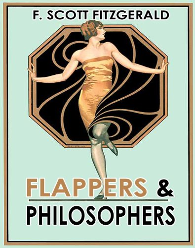 Francis Scott Fitzgerald - FLAPPERS & PHILOSOPHERS (illustrated) (8 Short Stories by F. Scott Fitzgerald)