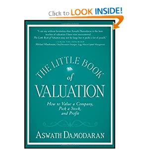 The Little Book of Valuation: How to Value a Company, Pick a Stock and Profit (Little Books. Big Profits) Aswath Damodaran