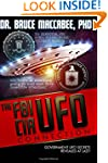 The FBI-CIA-UFO Connection: The Hidde...