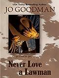 Never Love a Lawman (Thorndike Romance)