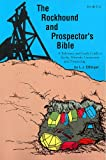img - for Rockhound and Prospector's Bible: A Reference and Study Guide to Rocks, Minerals, Gemstones and Prospecting book / textbook / text book