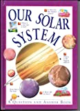 img - for Our Solar System (A Question And Answer Book) book / textbook / text book