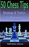 50 Chess Tips: Strategy & Tactics for Beginners (English Edition)