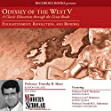 Odyssey of the West, Part V: : Enlightenment, Revolution, and Renewal Lecture by Timothy Shutt Narrated by Timothy Shutt, Fred E. Baumann, Joel F. Richeimer, Donald M.G. Sutherland