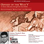 Odyssey of the West, Part V: Enlightenment, Revolution, and Renewal | Timothy Shutt