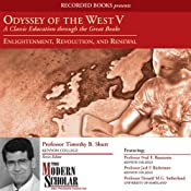 Odyssey of the West, Part V: Enlightenment, Revolution, and Renewal | [Timothy Shutt]