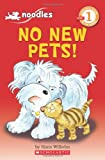Scholastic Reader Level 1: Noodles: No New Pets! (0545070783) by Wilhelm, Hans