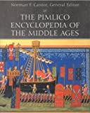 The Pimlico Encyclopedia of the Middle Ages (0712664076) by Norman F. Cantor