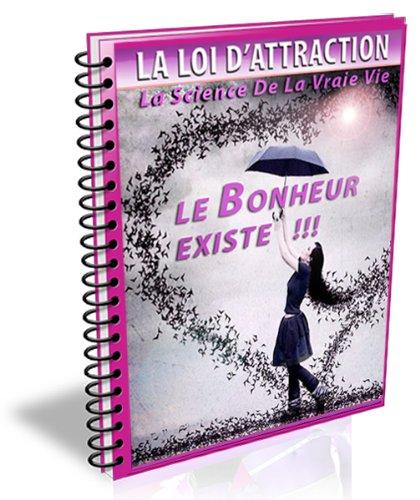 Couverture du livre LA LOI D'ATTRACTION - LE BONHEUR EXISTE