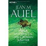 """Ayla und das Tal der Gro�en Muttervon """"Jean M. Auel"""""""
