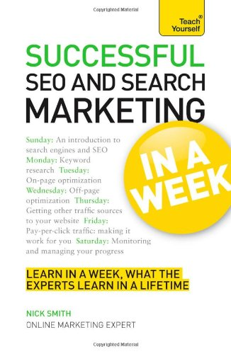 Successful Seo And Search Marketing In A Week: A Teach Yourself Guide (Teach Yourself Series)