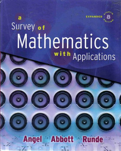 Survey of Mathematics with Applications with MyMathLab Student Access Kit, Expanded Edition, A (8th Edition)