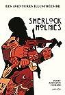 Une histoire illustrée de Sherlock Holmes, L'intégrale : Une Etude en rouge ; Le Signe des quatre ; Le Chien de Baskerville ; La Vallée de la peur par Conan Doyle