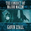 The Conduct of Major Maxim Audiobook by Gavin Lyall Narrated by Clinton Wade
