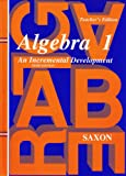 img - for Algebra 1: An Incremental Development, Teacher's Edition, 3rd Edition book / textbook / text book
