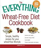 img - for The Everything Wheat-Free Diet Cookbook: Simple, Healthy Recipes for Your Wheat-Free Lifestyle book / textbook / text book