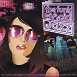 The Funk of Acid Jazz Various Artists