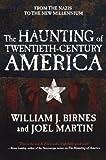 The Haunting of Twentieth-Century America (0765327856) by Birnes, William J.
