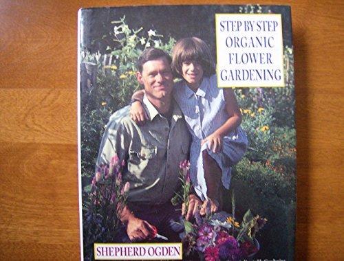 Step by Step Organic Flower Gardening PDF