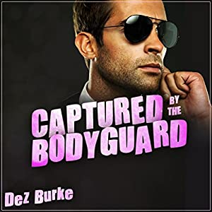 Captured by the Bodyguard Audiobook