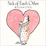 Sick of Each Other (0060295554) by Steig, William