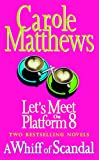 A Whiff of Scandal: WITH Let's Meet on Platform 8 Carole Matthews