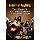 Ready for Anything: The Ultimate No B.S. Survival Manual for Ordinary People