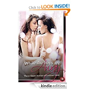 While the Boys are Away - Three Short Stories of Lesbian Love (Lesbian Erotica)