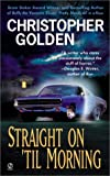 Straight on 'Til Morning (Signet Horror) (0451202767) by Golden, Christopher