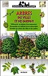 Arbres des villes et des jardins par Gourier