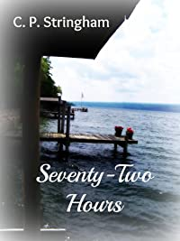Seventy-two Hours by C. P. Stringham ebook deal