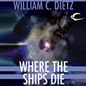 Where the Ships Die | [William C. Dietz]